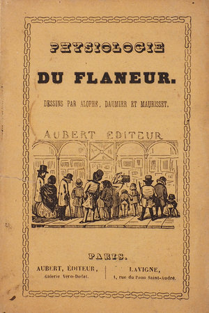 Physiologie du Flâneur... vignettes de MM. Alophe, Daumier et Maurisset. by HUART, Louis.