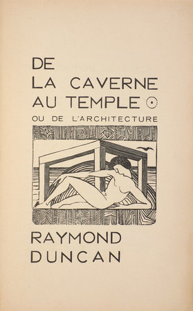 De la Caverne au temple ou de l'architecture. by DUNCAN, Raymond.