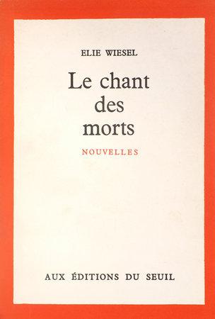Le Chant des morts. Nouvelles. by WIESEL, Élie.