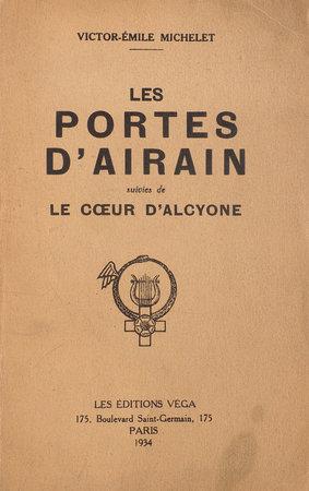Les Portes d'airain suivies de le coeur d'alcyone. by MICHELET, Victor-Émile.
