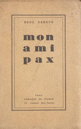 Mon ami Pax. by KERDYK, René.