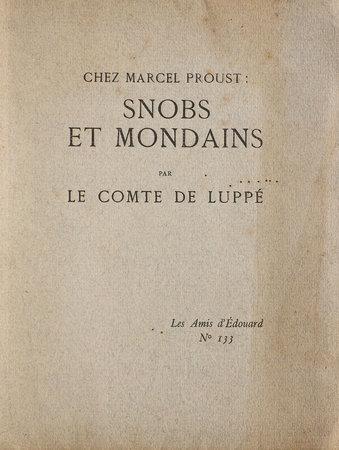 Chez Marcel Proust: snobs et mondains. by LUPPÉ, [Albert de].