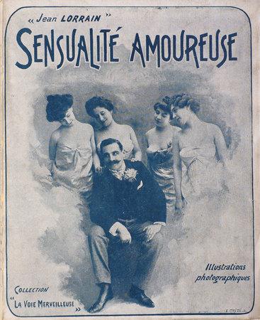 Sensualité amoureuse. by LORRAIN, Jean.