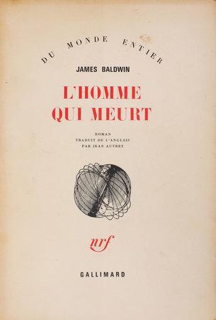 L'Homme qui meurt. by BALDWIN, James. Jean Autret, translator.