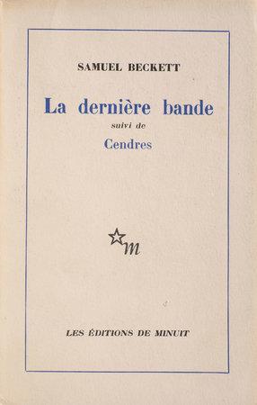 La dernière Bande suivi de Cendres. by BECKETT, Samuel.