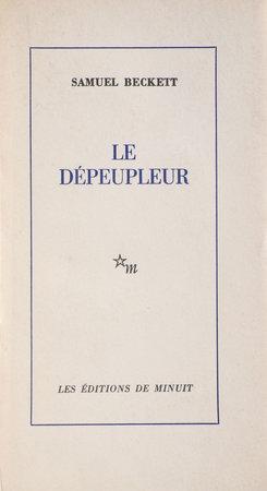Le Dépeupleur. by BECKETT, Samuel.
