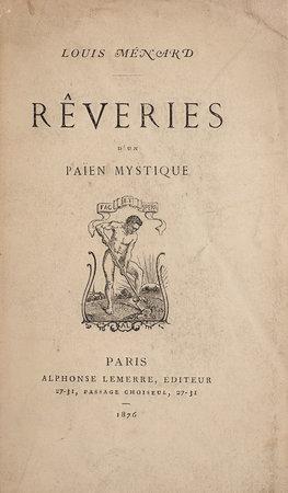 Rêveries d'un païen mystique. by MÉNARD, Louis.