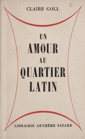 Un Amour au quartier latin, roman. by GOLL, Claire.