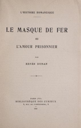 Le Masque de Fer ou l'amour prisionnier. by DUNAN, Renée.