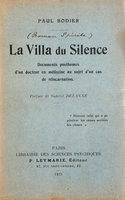 La Villa du Silence. Documents posthumes d'un docteur en médecine au sujet d'un cas de réincarnation. by BODIER, Paul. Gabriel DELANNE, preface.