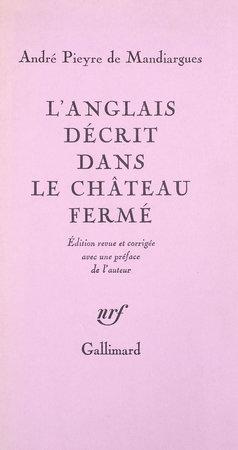 L'Anglais décrit dans le Château fermé. by PIEYRE DE MANDIARGUES, André