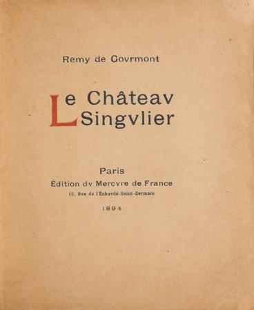 Le Château Singulier. by GOURMONT, Remy de.