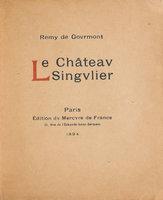 Château Singulier. by GOURMONT, Remy de.