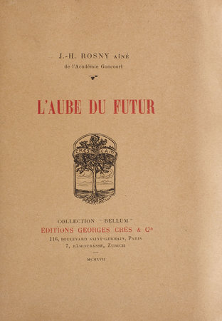 L'Aube du futur. by ROSNY, J.H. aîné