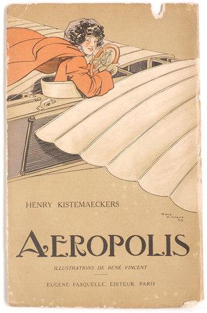 Aeropolis. by KISTEMAEKERS, Henry. René VINCENT, illustrator.