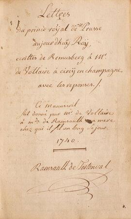 Lettres du prince roÿal de Prusse aujourd'huy Roÿ, ecrittes de Remusberg à Mr de Voltaire à Cireÿ en Champagne, avec les reponses. by VOLTAIRE. [François-Marie Arouet de].