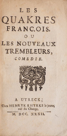 Les Quakres françois, ou les nouveaux Trembleurs, comédie. by [BOUGEANT, Guillaume-Hyacinthe].
