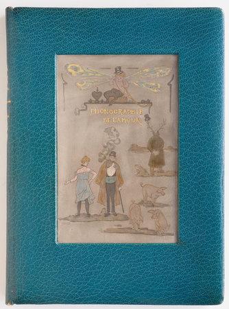 Phonographie de l'amour, aggravée d'un commentaire au crayon par Lucien Métivet. by 'GRYPERL' [pseudonym of Georges Boyer]. Lucien MÉTIVET, illustrator.