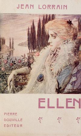 Ellen. by LORRAIN, Jean.