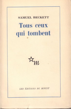 Tous Ceux qui tombent. by BECKETT, Samuel.
