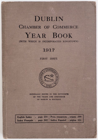 The Commercial Year Book of the Dublin Chamber of Commerce (with which is incorporated Kingstown) with classified Trade Indices in English, French, Russian, and Spanish and Trade Mark Section. [KING IRVINE, R. editor]. by (DUBLIN).