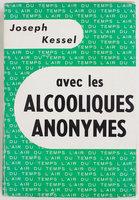 Avec les Alcooliques anonymes. by KESSEL, Joseph.