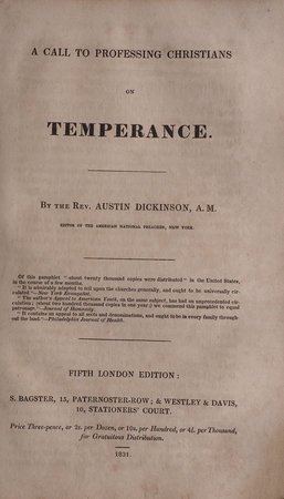 A Call to professing Christians on Temperance... fifth London edition. by DICKINSON, Austin, the Reverend.