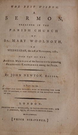 The best Wisdom. A Sermon, preached in the Parish Church of St. Mary Woolnoth, on Wednesday, the 21st of November, 1787, the Day of the annual Meeting of the Society for Promoting Religious Knowledge among the Poor. by NEWTON, John.