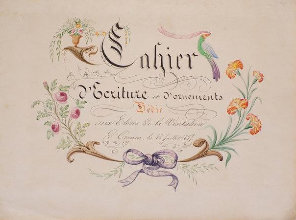 et d'ornements dedié aux Elèves de la Visitation d'Ornans. by CAHIER D'ECRITURE