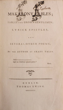 Makarony Fables; Fables for grown Gentlemen; lyrick Epistles; and several other Poems; by the Author of Crazy Tales. by HALL-STEVENSON, John.
