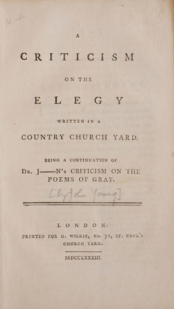 A Criticism in the Elegy written in a Country Church Yard. Being a Continuation of Dr. J—n's Criticism on the Poems of Gray. by YOUNG, John.