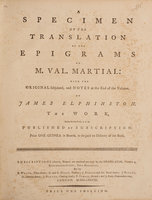 MARTIAL. A Specimen of the Translation of the Epigrams of M. Val. Martial: with the Original subjoined, and Notes at the End of the Volume. By James Elphinston … by ELPHINSTONE, James. MARTIAL