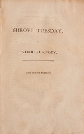 Shrove Tuesday, a satiric Rhapsody. First printed in MDCCXC … by [WILLIAMS, John].