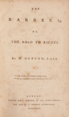 The Barbers; or, the Road to Riches … by HUTTON, William.