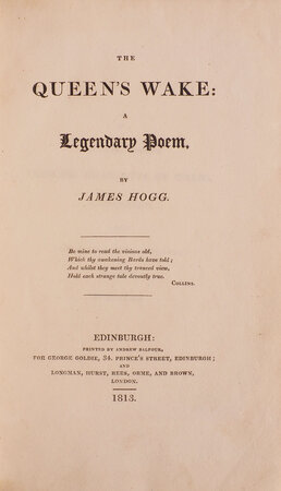 The Queen's Wake: a legendary Poem. by HOGG, James.