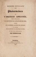 Mémoire explicatif des phénomènes de l'aiguille aimantée, pour faire suite à la Question de Longitude sur mer au moyen d'une sphère-pendule par Demonville. by DEMONVILLE, Antoine Louis Guénard.