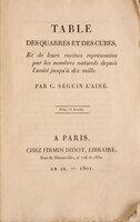 Table des quarres et des cubes, et de leurs racines représentées par les nombres naturels depuis l'unité jusqu'à dix mille. by SEGUIN, Charles.