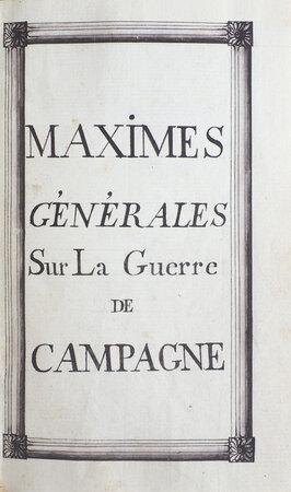 Maximes générales sur la guerre de campagne. by (MILITARY).