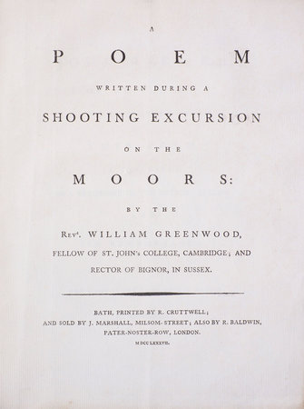 A Poem written during a shooting Excursion on the Moors: by the Revd. William Greenwood, Fellow of St. John's College, Cambridge; And Rector Of Bignor, In Sussex. by GREENWOOD, William.