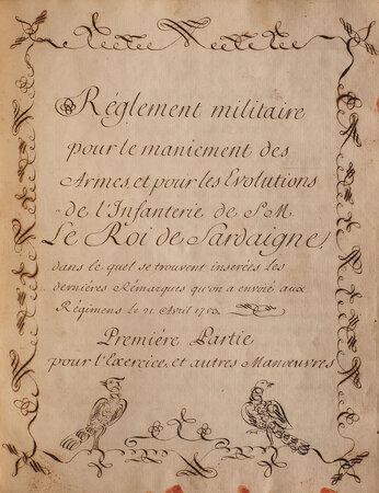 Réglement militaire pour le maniement des armes et pour les evolutions de l'Infanterie de S.M. le Roi de Sardaigne, dans le quel se trouvent inserées les dernières Rémarques qu'on a envoïé aux Régimens le 21. Avril 1753. Première partie pour l'exercice, et autres manoeuvres [Seconde partie qui contient Evolutions et autres manoeuvres]. by (MILITARY). BOGIN, comte.