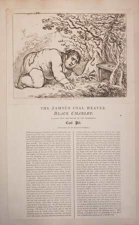 The Famous Coal Heaver. Black Charley, looking into the Mouth of the Wonderful Coal Pit. (Described by an English Yeoman). by [ROWLANDSON, Thomas].