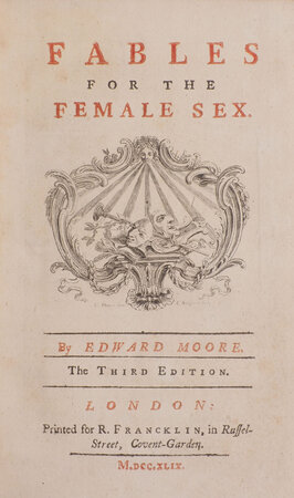 Fables for the Female Sex... the third edition. by MOORE, Edward.