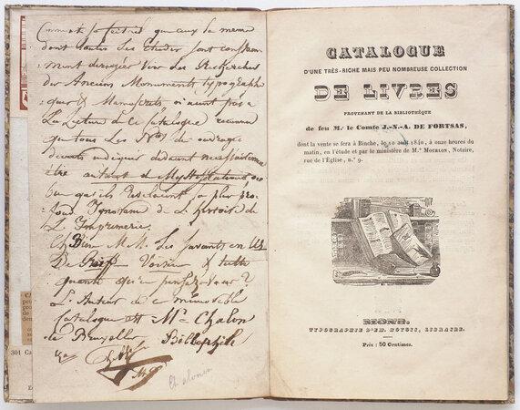 Catalogue d'une très riche mais peu nombreuse collection de livres provenant de la bibliothèque de feu M. le Comte J.-N.-A. de Fortsas, dont la vente se fera à Binche, le 10 août 1840, à onze heures du matin, en l'étude et par le ministère de Me. Mourlon, Notaire, rue de l'Église, no. 9. by (IMAGINARY LIBRARIES). [CHALON, Renier Hubert Ghislain]. 'FORTSAS, comte de'.