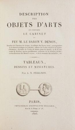 Description des objets d'arts qui composent le cabinet de feu M. le Baron V. Denon. [1] Monuments antiques, historiques, modernes; ouvrages oreintaux, etc... [2] by (DENON, Dominique Vivant).