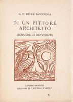 Di una Pittore Architetto (Benvenuto Benvenuti). by (BENVENUTI, Benvenuto). DELLA SANGUIGNA, G.P.