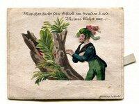 Mancher sucht sein Gluck im fremden land meines bluhet nur [an ihrer hand]. by (MOVEABLE 'BIEDERMEIER' CARD).