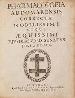 correcta, nobilissimi atque aequissimi eiusdem urbis senatus jussu edita. by PHARMACOPEIA AUDOMARENSIS