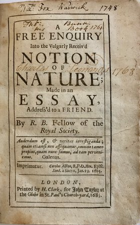 A Free Enquiry Into the Vulgarly Receiv'd Notion of Nature; Made in an Essay, Address'd to a Friend. By R.B. Fellow of the Royal Society. by BOYLE, Hon. Robert, (1627-1691)