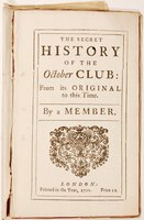 The Secret History of the October Club: From its Original to this Time. By a Member. by [DEFOE, Daniel (1661?-1731)]
