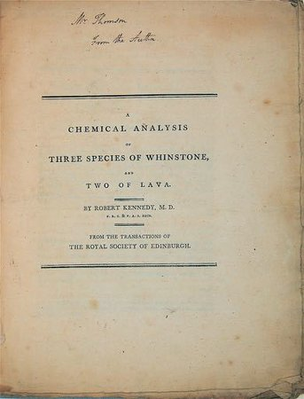 A Chemical Analysis of Three Species of Whinstone, and Two of Lava... From the Transactions of The Royal Society of Edinburgh. by KENNEDY, Robert MD, FRS, FAS Edin.